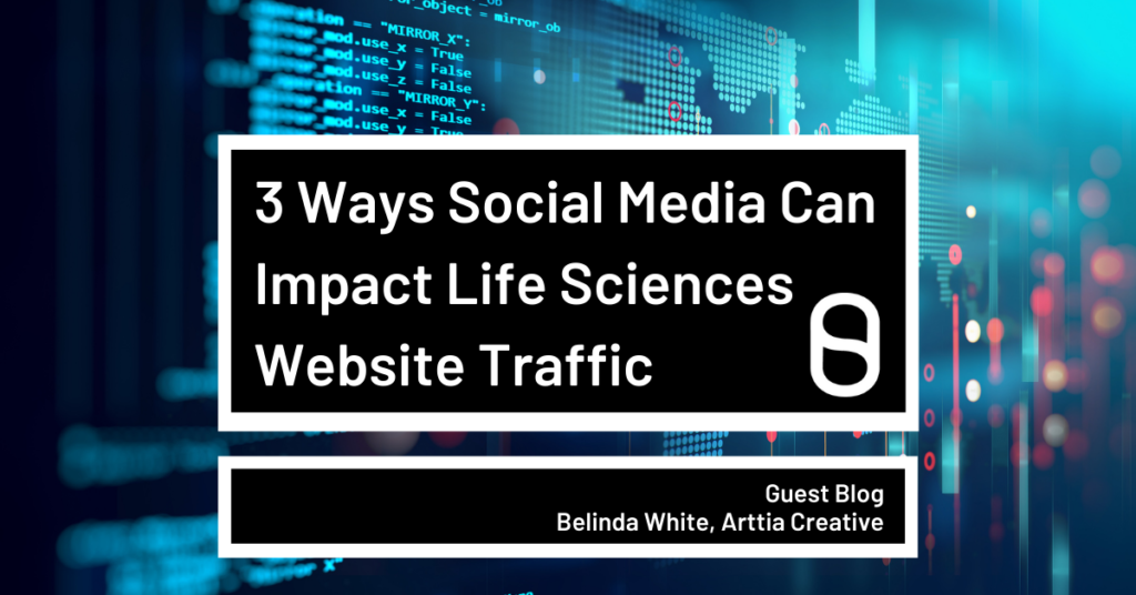 3 ways social media can impact life sciences website traffic
