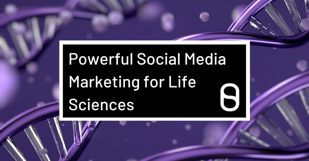 Powerful Social Media Marketing for Life Sciences