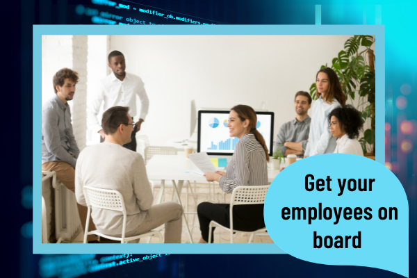 Get your employees onboard