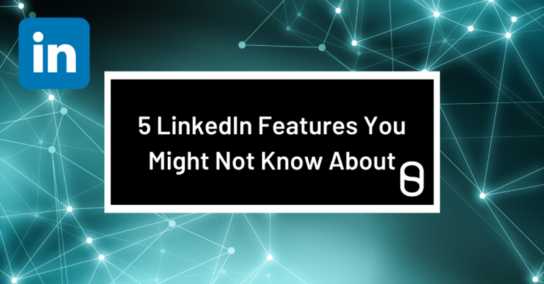 Five LinkedIn Features You Might Not Know About