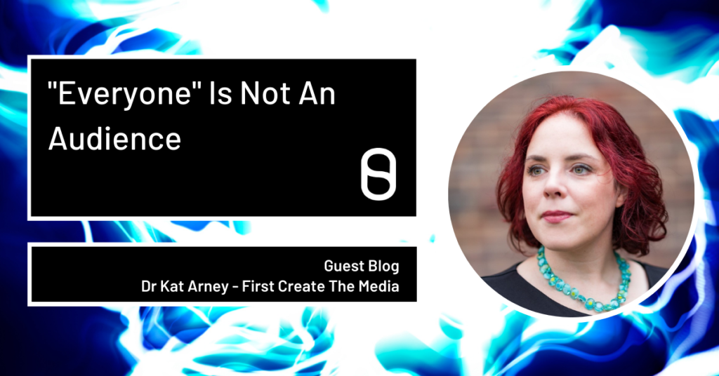 Everyone is not an audience Dr Kat Arney